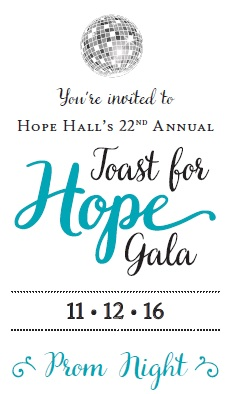 You're Invited to Hope Hall's 22nd Annual Toast for Hope Gala
