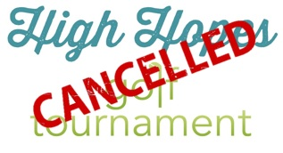 2018 High Hopes Golf Tournament Cancelled